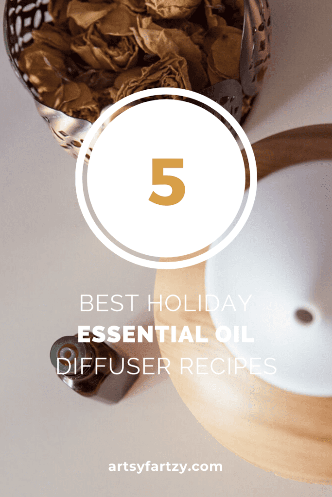 The 5 Best Holiday Essential Oil Recipes for a diffuser from www.artsyfartzy.com